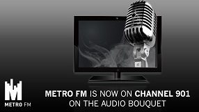 We Are Now On DSTV Audio Bouquet Channel 901 | METROFM
